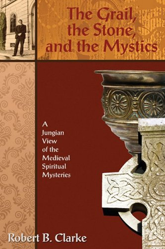 9780984261215: Grail, the Stone, and the Mystics, The: A Jungian View of the Medieval Spiritual Mysteries