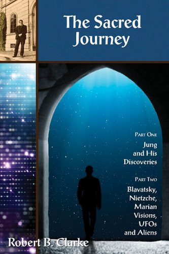 9780984261222: Sacred Journey, The: Jung, Blavatsky, Nietzsche, Marian Visions and UFO's