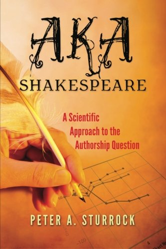 9780984261413: AKA Shakespeare: A Scientific Approach to the Authorship Question