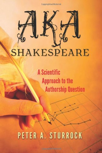 9780984261451: AKA Shakespeare: A Scientific Approach to the Authorship Question