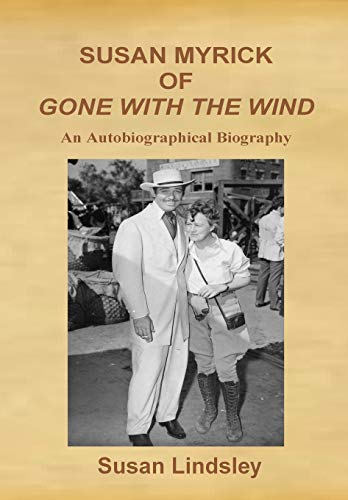 9780984262687: Susan Myrick of Gone with the Wind: An Autobiographical Biography