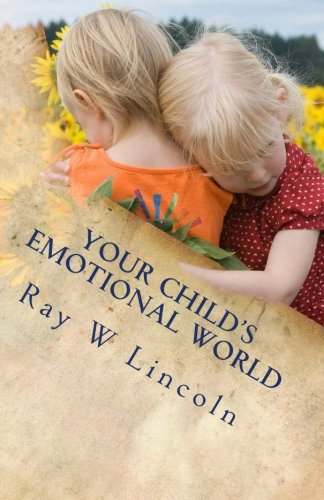 9780984263325: Your Child's Emotional World: Part One: A Guide to Teaching Intelligent Emotions: 1