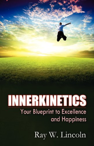 9780984263370: Innerkinetics - Your Blueprint to Success and Happiness