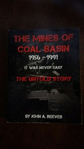 9780984264278: The Mines of Coal Basin 1956-1991 The Untold Story