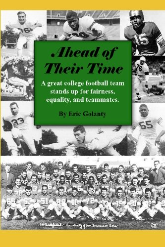 9780984264407: Ahead of Their Time: A great college football team stands up for fairness, equality, and teammates