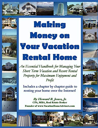 Making Money on Your Vacation Rental Home: Jones, Howard