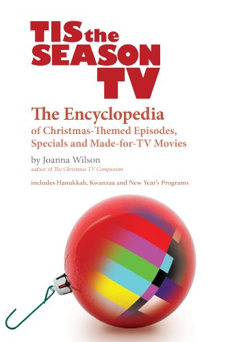 9780984269983: Tis the Season TV: The Encyclopedia of Christmas-Themed Episodes, Specials and Made-for-TV Movies