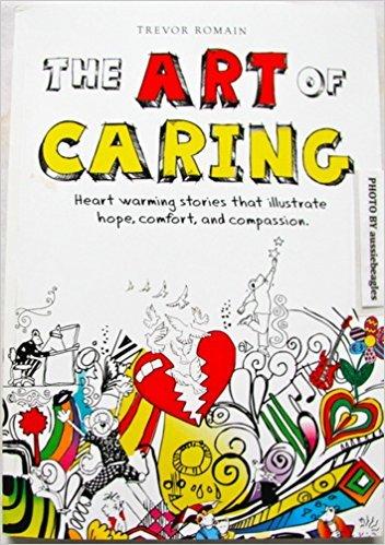 The Art of Caring Heart Warming Stories: Trevor Romain