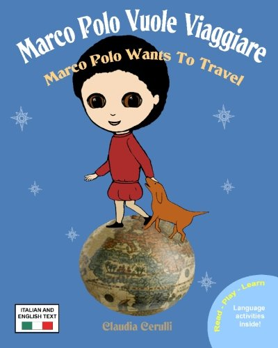 9780984272303: Marco Polo Vuole Viaggiare: Marco Polo Wants to Travel (Italian Edition)