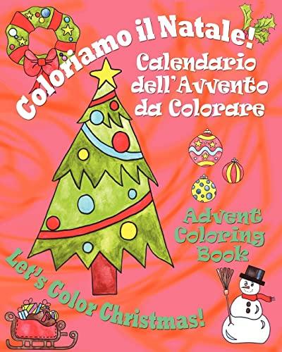 9780984272341: Coloriamo il Natale! - Let's Color Christmas!: Calendario dell'Avvento da Colorare - Advent Coloring Book (Italian Edition)