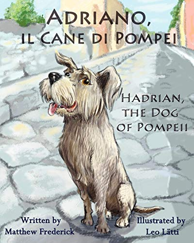 9780984272365: Adriano, il Cane di Pompei – Hadrian, the Dog of Pompeii (Italian Edition)