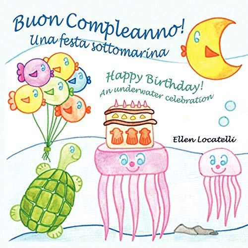 9780984272372: Buon Compleanno! Una Festa Sottomarina - Happy Birthday! an Underwater Celebration