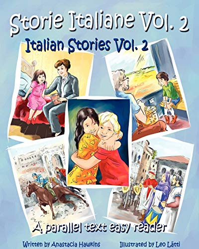 9780984272389: Storie Italiane Volume 2 - Italian Stories Volume 2: A Parallel Text Easy Reader