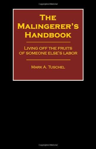 9780984273010: The Malingerer's Handbook - Living Off the Fruits of Someone Else's Labor