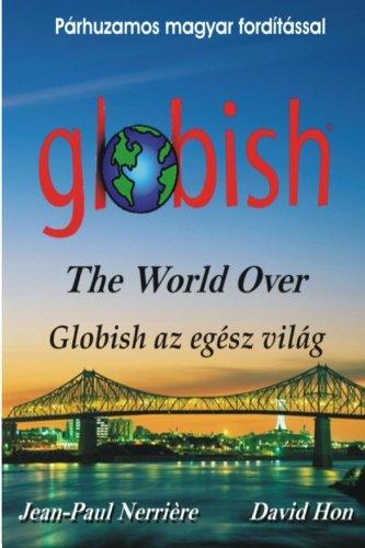 9780984273225: Globish az egész világ: Globish The World Over (Hungarian Edition)