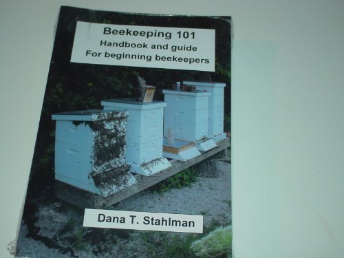 9780984275304: Beekeeping 101: Handbook and guide for beginning beekeepers