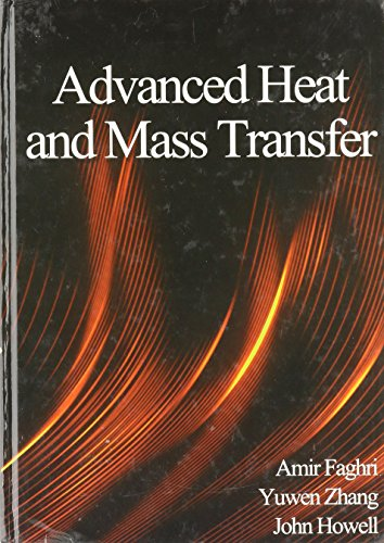 Advanced Heat and Mass Transfer: Faghri, Amir; Zhang,
