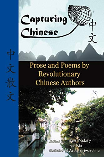 Capturing Chinese Stories: Prose and Poems by Revolutionary Chinese Authors Including Lu Xun, Hu ...