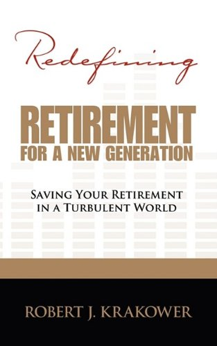 9780984277407: Redefining Retirement For A New Generation