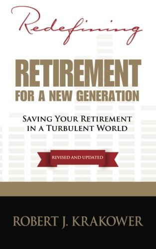 9780984277414: Redefining Retirement for a New Generation: Saving your retirement in a turbulent world (Volume 1)