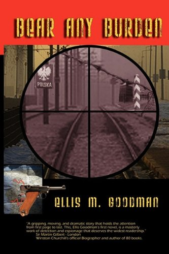 Bear Any Burden: Ellis M. Goodman