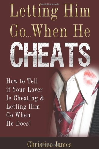 Letting Him Go.When He Cheats: James, Christina