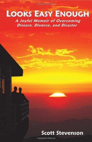 9780984281008: Looks Easy Enough: A Joyful Memoir of Overcoming Disease, Divorce, and Disaster