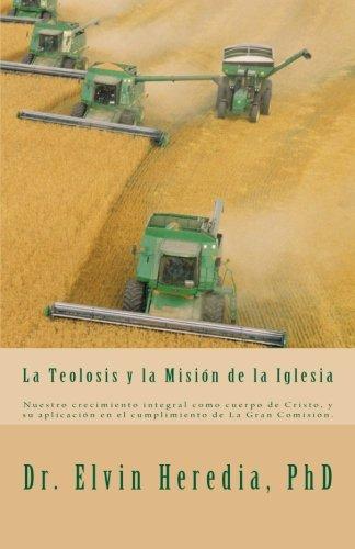 9780984281732: La Teolosis y la Mision de la Iglesia