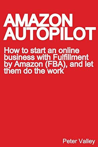 Amazon Autopilot : How to Start an: Peter Valley