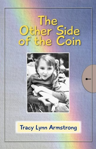 Tracys Story - The Other Side of the Coin: Tracy Lynn Armstrong