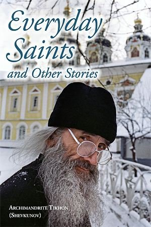 Everyday Saints and Other Stories: Archimandrite Tikhon