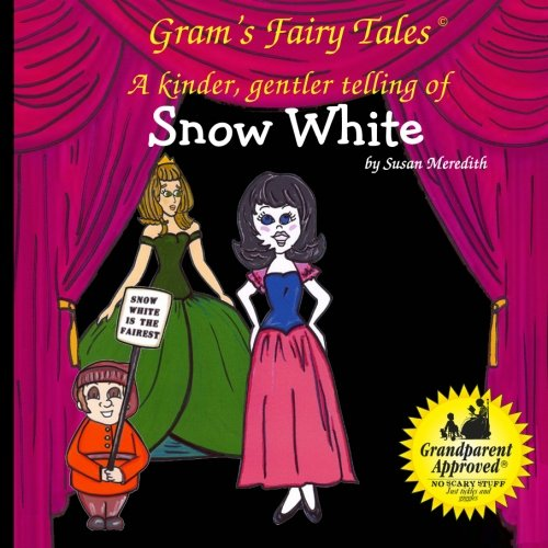 Snow White: A new kinder, gentler telling of a fairy tale classic: Susan Meredith
