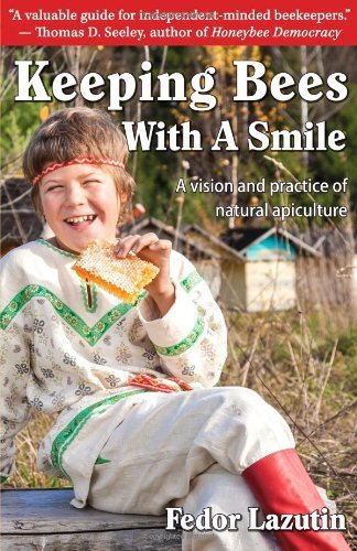 Keeping Bees with a Smile: A Vision and Practice of Natural Apiculture (Gardening with a Smile, ...