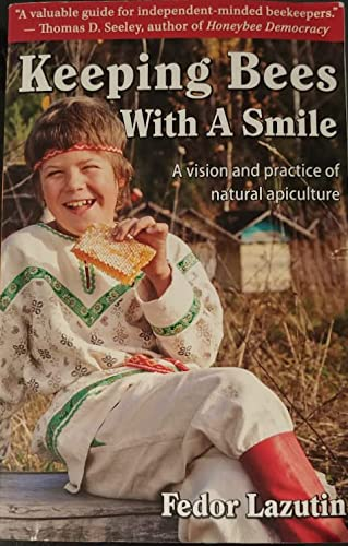 9780984287352: Keeping Bees with a Smile: A Vision and Practice of Natural Apiculture (Gardening with a Smile, Book 3)
