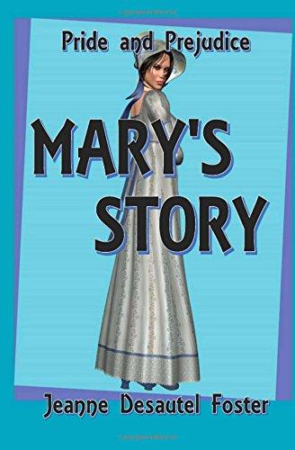 Pride & Prejudice: Mary's Story: Jane Austen, Jeanne