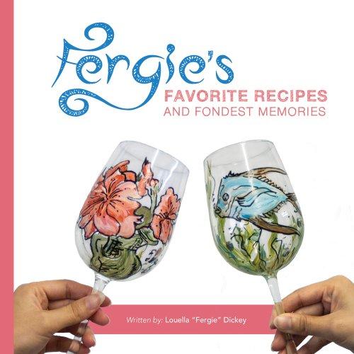 Fergie's Favorite Recipes and Fondest Memories: Louella-