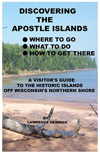 Discovering the Apostle Islands: Newman, Lawrence William;