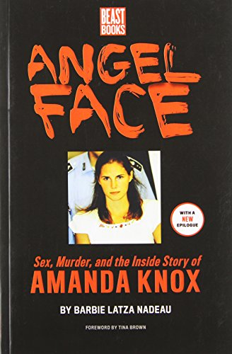 9780984295135: Angel Face: Sex, Murder and the Inside Story of Amanda Knox