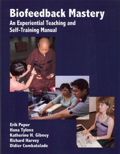 9780984297900: Biofeedback Mastery: An Experiential Teaching and Self-Training Manual