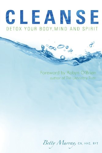 9780984298518: Cleanse: Detox Your Body, Mind and Spirit