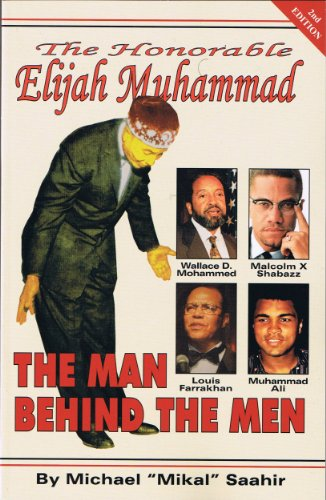 9780984298907: The Honorable Elijah Muhammad: The Man Behind the Men