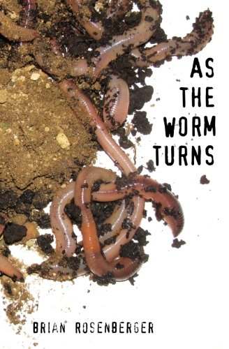As the Worm Turns: Rosenberger, Brian