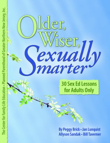 9780984301409: Older, Wiser, Sexually Smarter