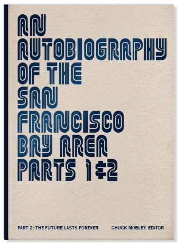 9780984303823: An Autobiography of the San Francisco Bay Area, Parts 1 & 2, Part 2: The Future Lasts Forever