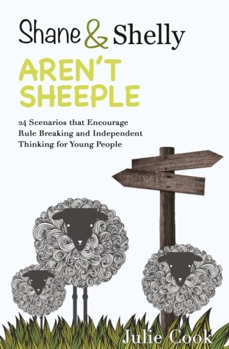 9780984305063: Shane and Shelly Aren't Sheeple: 24 Scenarios that Encourage Rule Breaking and Independent Thinking for Young People