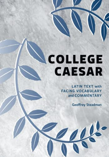 9780984306572: College Caesar: Latin Text with Facing Vocabulary and Commentary