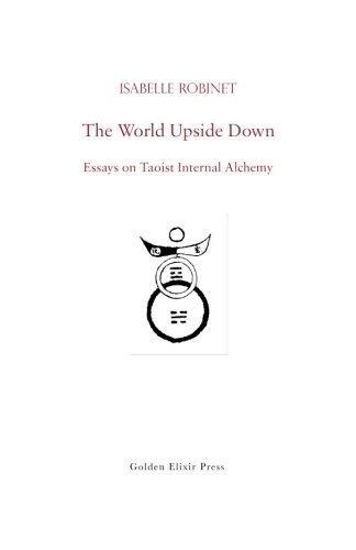 9780984308262: The World Upside Down: Essays on Taoist Internal Alchemy