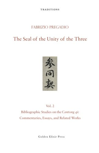 9780984308293: The Seal of the Unity of the Three: Vol. 2 — Bibliographic Studies on the Cantong qi: Commentaries, Essays, and Related Works