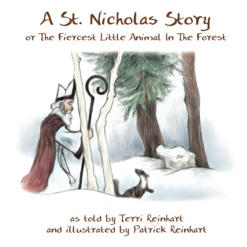 9780984309306: A St. Nicholas Story: The Fiercest Little Animal In The Forest