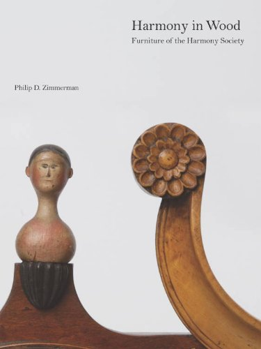 Harmony in Wood: Furniture of the Harmony Society: Zimmerman, Philip D.
